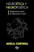 """""""Neuroética y neuropolítica"""" - Adela Cortina"""