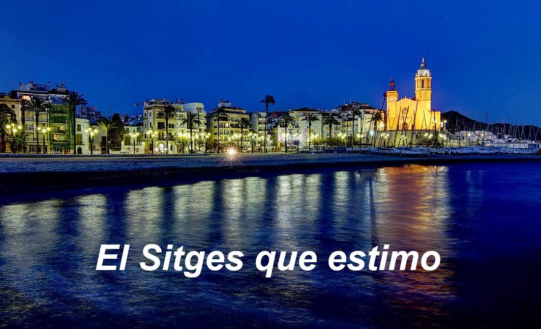 El Sitges que estimo