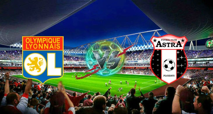 Prediksi Bola Olympique Lyonnais vs Astra 22 Agustus 2014