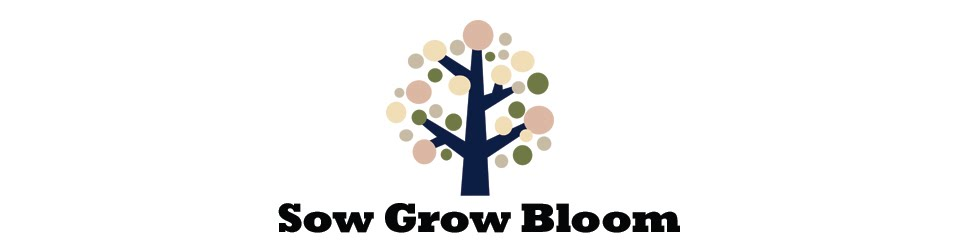 Sow Grow Bloom