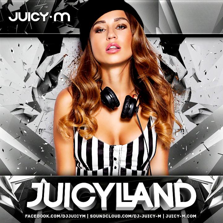DJ Juicy M - JuicyLand #047