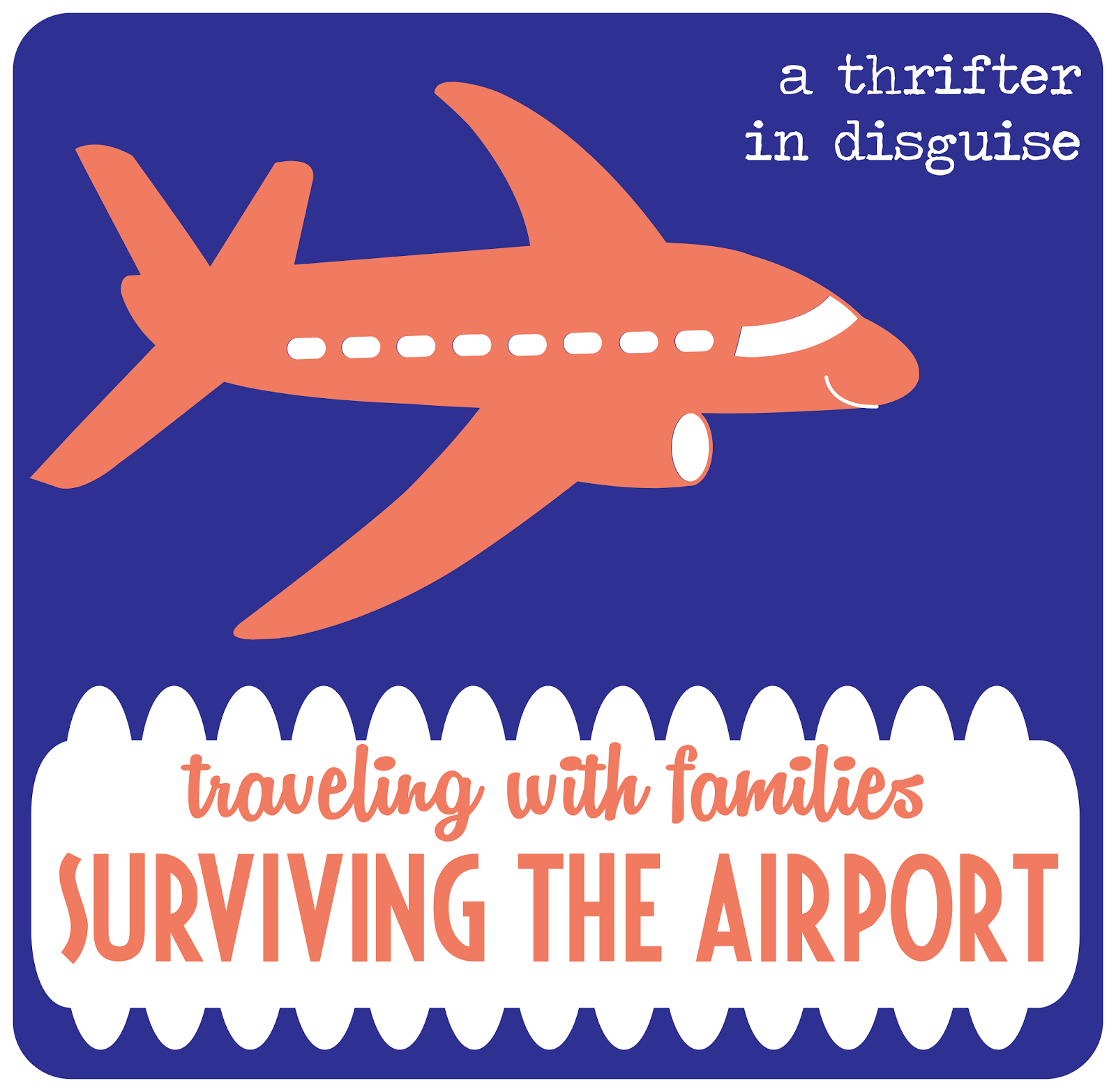 http://www.thrifterindisguise.com/2014/02/negotiating-airport-with-young-kids.html