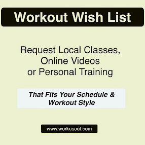 Workout Wish List  - Click to Submit
