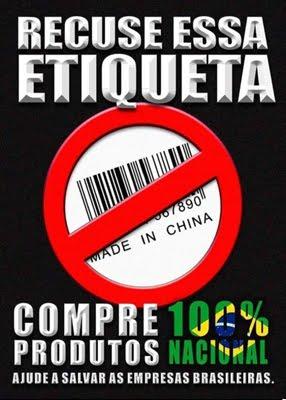 Diga não aos produtos chineses, proteja a Indústria Brasileira