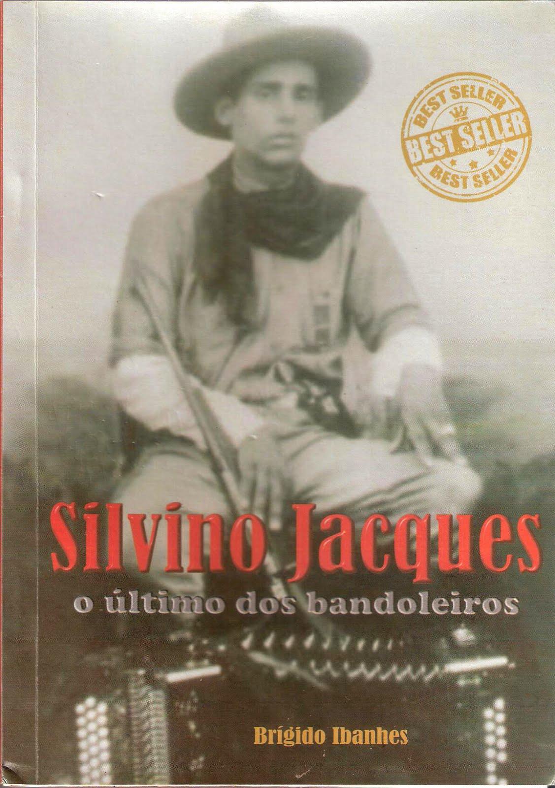 Silvino Jacques, o último dos bandoleiros