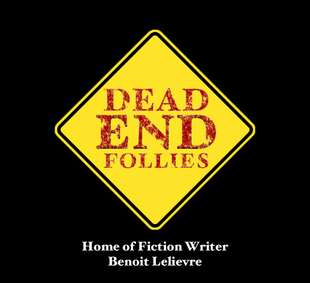Benoit Lelievre Dead End Follies was created in 2009 as a way for me to write every day and to blow some steam on different subject.