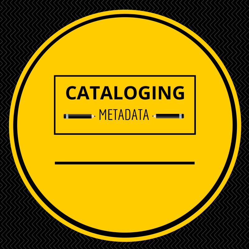 Cataloging Metadata