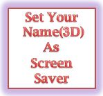 Set screen saver How to Set My Name (or any 3D text) as Screen Saver Widows 7, 8 and Vista