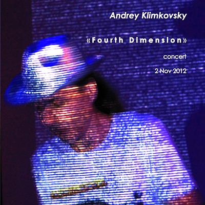 Концерт Андрея Климковского «Четвёртое Измерение» от 2 ноября 2012 - полная аудиозапись