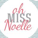 Oh Miss Noelle