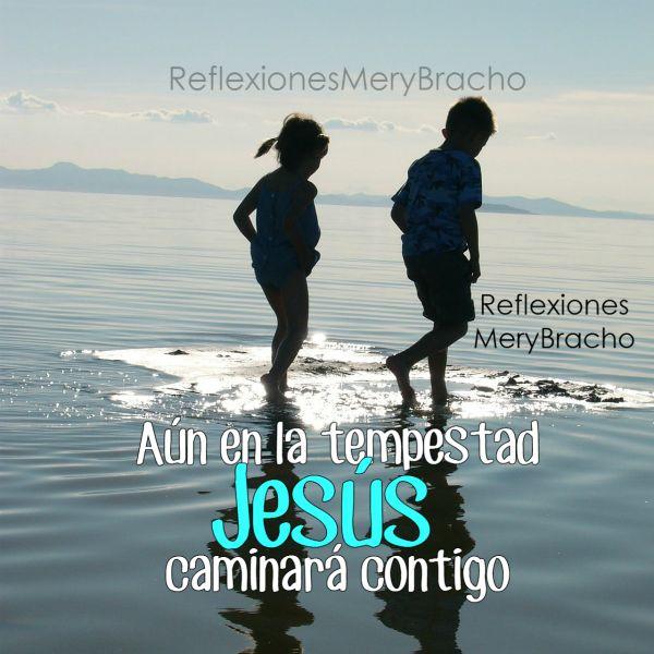 Jesús te ayuda a pasar por las pruebas y problemas, te acompaña y saldrás bien. Reflexión cristiana por Mery Bracho