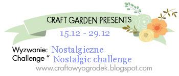 http://craftowyogrodek.blogspot.com/2015/12/wyzwanie-nostalgiczne-z-co-nostalgic.html