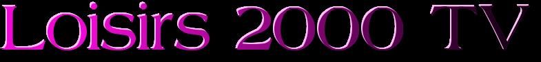 Loisirs 2000 tv