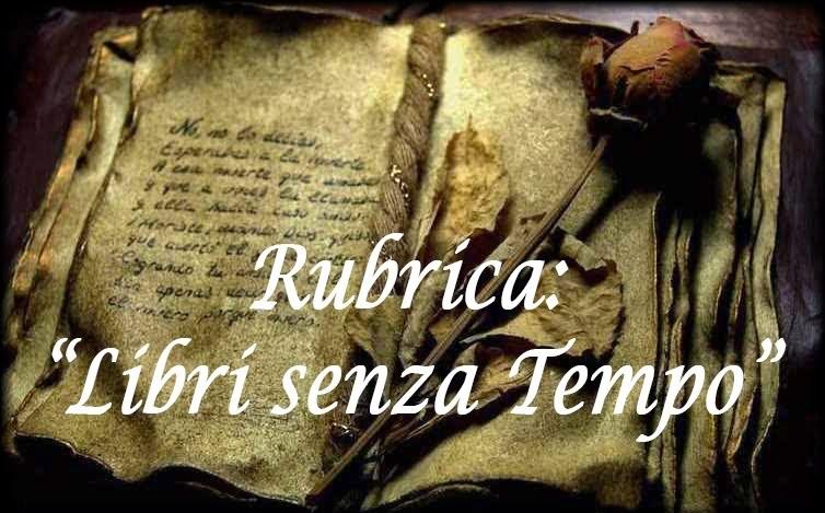 """Rubrica: """"Libri senza Tempo"""""""