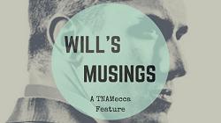 WILL'S MUSINGS