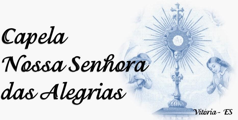 Capela Nossa Senhora das Alegrias - Missa Tridentina em Vitória/ES