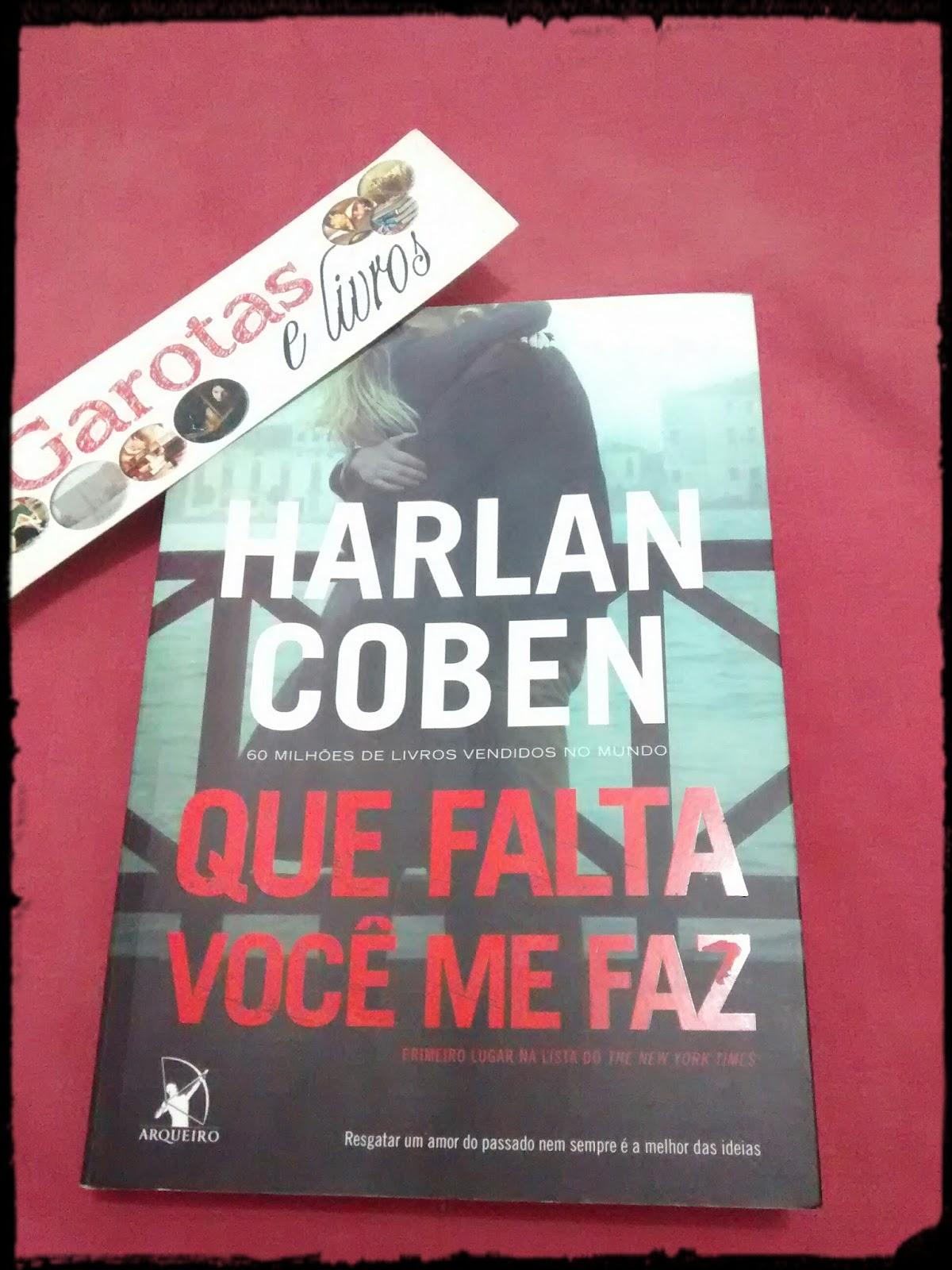 Que falta você me faz - Harlan Coben - Garotas e Livros