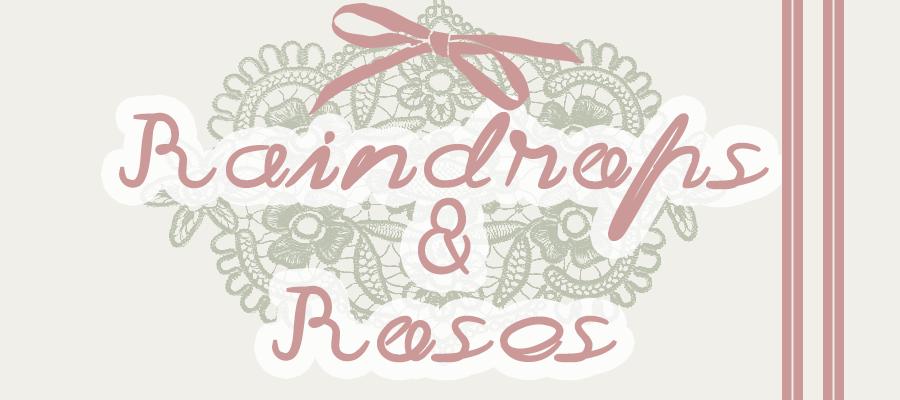 Raindrops&Roses