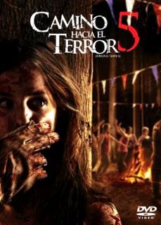 Camino Hacia El Terror 5 [2012] [Dvdrip] [Latino]