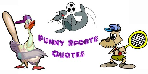 Funny Sports Quotes And Sayings Funny Sayings And Quot...