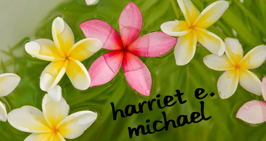 Harriet E. Michael