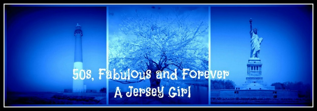 50s, Fabulous and Forever a Jersey Girl