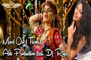 Move+On+Tanu+Weds+Manu+Returns+Abk+Production+Feat+Dj+Riya