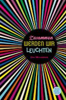 http://www.fischerverlage.de/buch/zusammen_werden_wir_leuchten/9783733500764