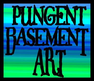 Pungent Basement Art