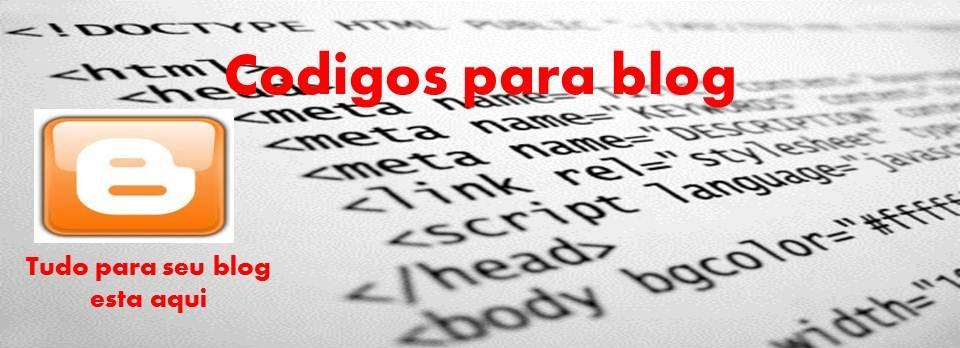 Codigos para blog- tudo para seu blog