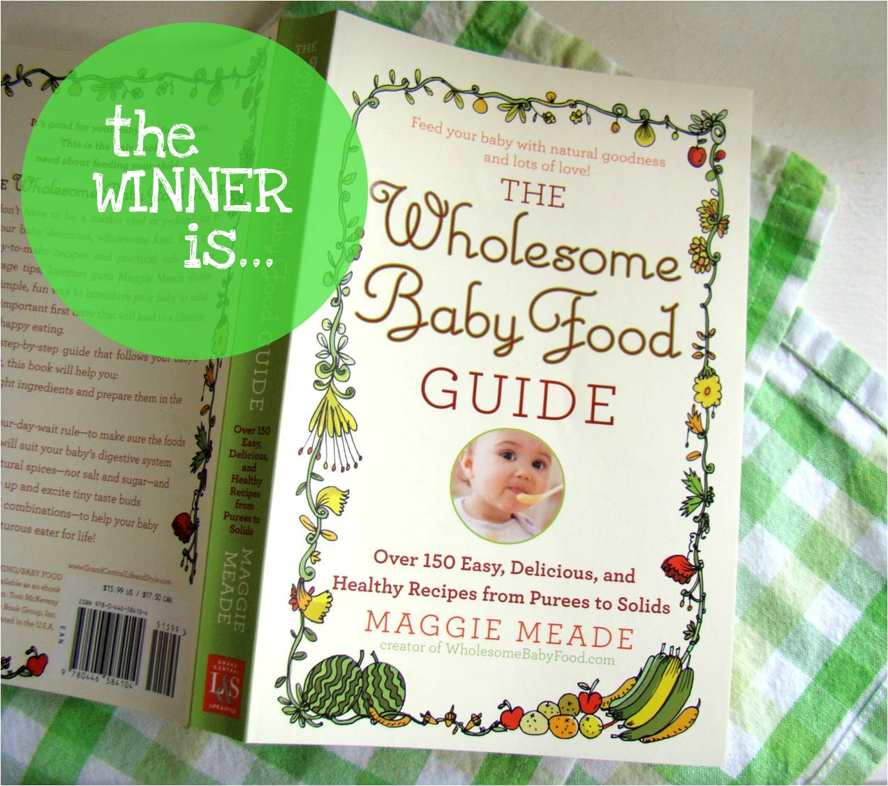 Family feedbag giveaway winner more making from scratch one reader has won a copy of maggie meades new book the wholesome baby food guide over 150 easy delicious and healthy recipes from purees to solids forumfinder Images