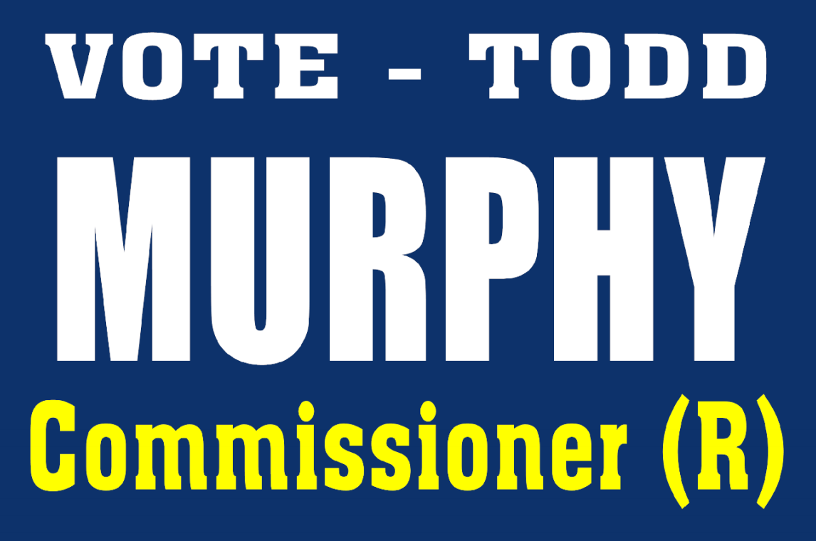 Vote Todd Murphy Commissioner Election Yard Sign | Banners.com