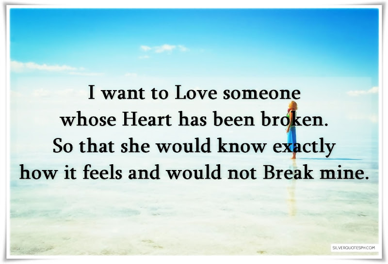 I Want To Love Someone Whose Heart Has Been Broken, Picture Quotes, Love Quotes, Sad Quotes, Sweet Quotes, Birthday Quotes, Friendship Quotes, Inspirational Quotes, Tagalog Quotes
