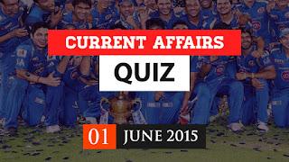 current affairs quiz 1 june 2015