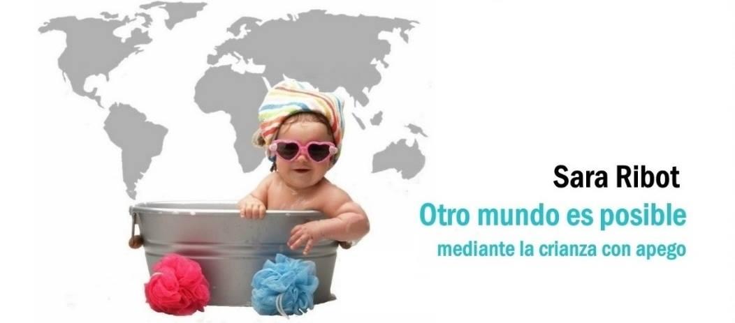 Otro Mundo Es Posible mediante la crianza con apego