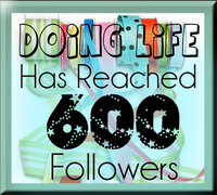 {Doing Life} 600 Follower Celebration Give Away coming soon!!