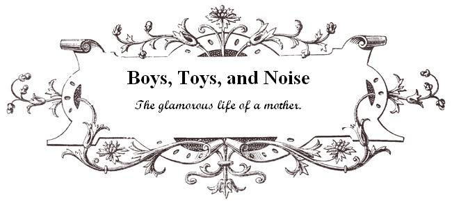 Boys, Toys, and Noise