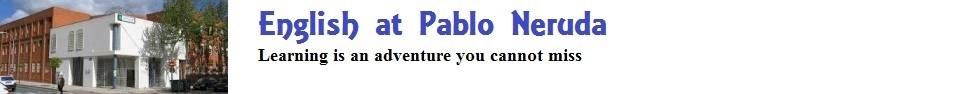 ENGLISH AT PABLO NERUDA