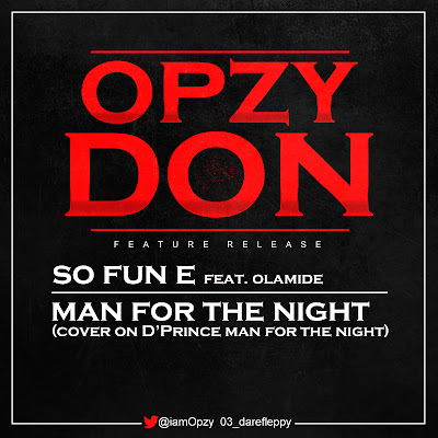 Opzy Don - ft Olamide - So Fun E