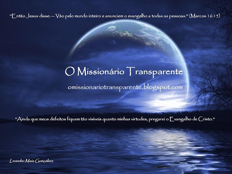 O Missionário Transparente