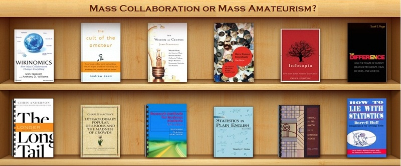 Mass Collaboration or Mass Amateurism?