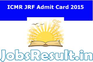 ICMR JRF Admit Card 2015