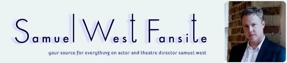 Samual West Fansite - News,Views & Reviews
