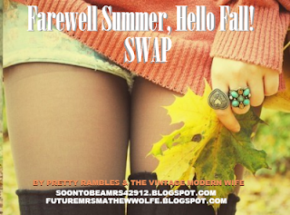 "Come join The Vintage Modern Wife & Pretty Rambles for the ""Farewell Summer, Hello Fall!"" Swap. http://www.futuremrsmathewwolfe.blogspot.com"