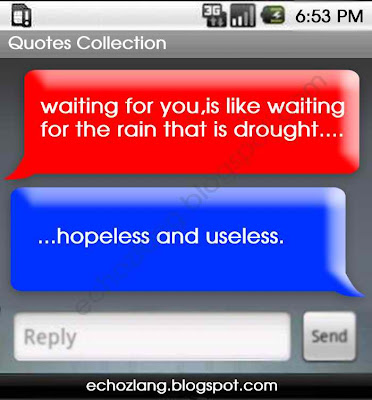Waiting for you in like waiting for the rain that is drought, hopeless and useless.