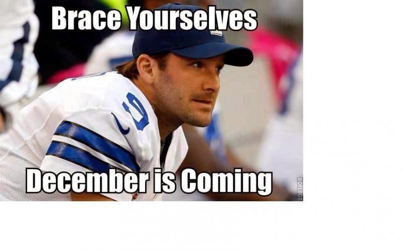brace yourselves december is coming - #TonyRomo #DecemberNFL #Cowboys