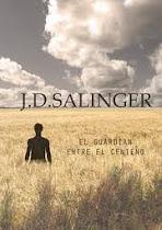 El guardién entre el centeno. J.D. Salinger