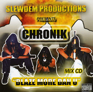 Chronik - Blaze More Dan U