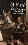 A Anã Do Czar (Portuguese, 2006)