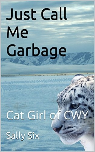 Just Call Me Garbage Cat Girl of CWY